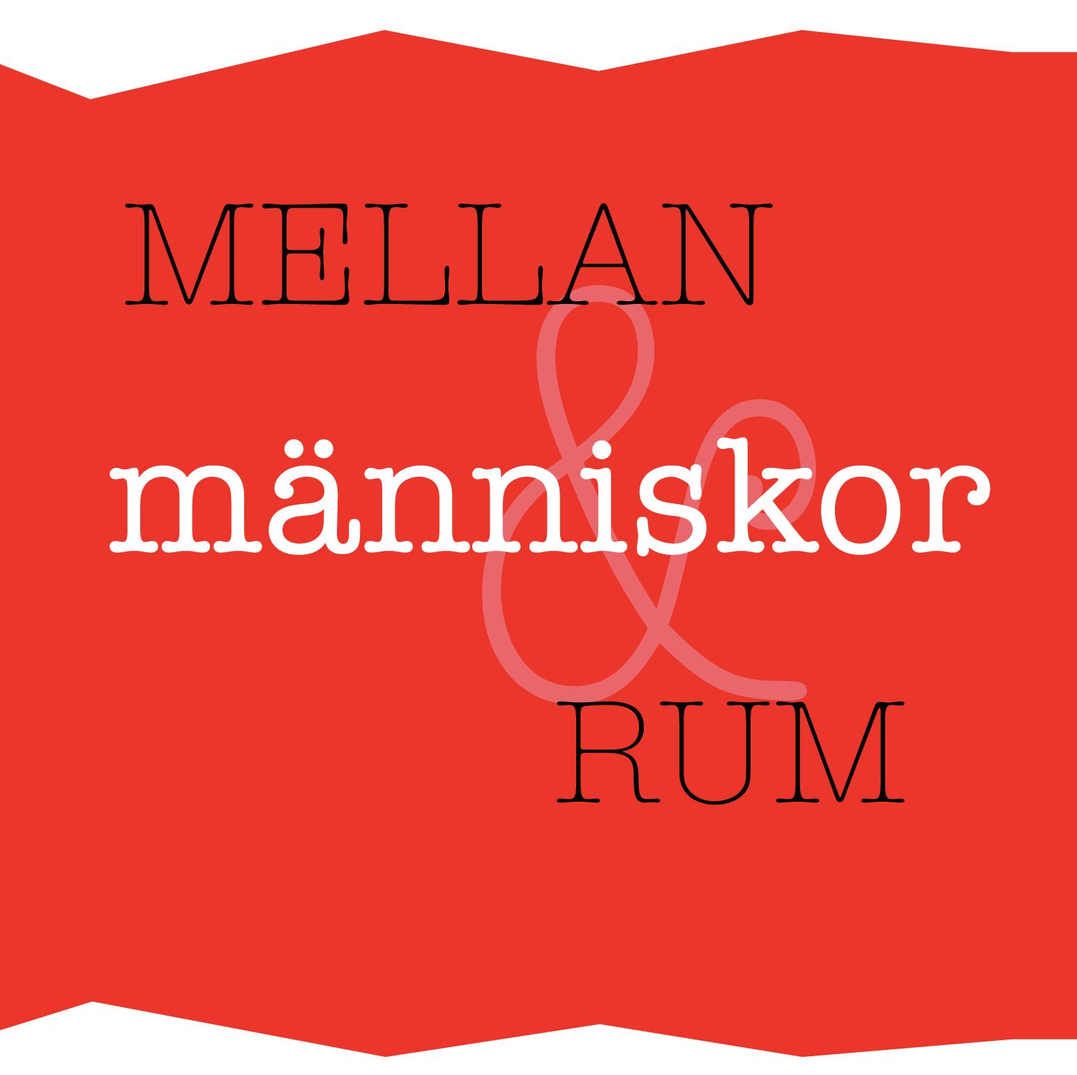 Mellan Människor & Rum, exhibition